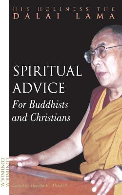 Spiritual Advice for Buddhists and Christians - Dalai Lama, and Bstan-'Dzin-Rgy, and Mitchell, Donald (Editor)