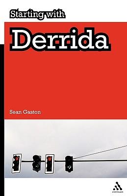 Starting with Derrida: Plato, Aristotle and Hegel - Gaston, Sean