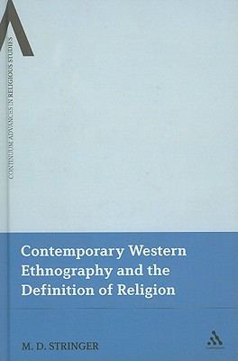 Contemporary Western Ethnography and the Definition of Religion - Stringer, M D