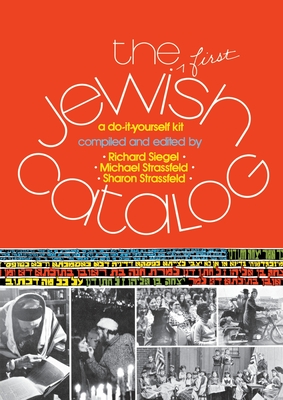 The First Jewish Catalog - Siegel, Richard (Editor), and Strassfield, Michael (Editor), and Strassfeld, Sharon (Editor)