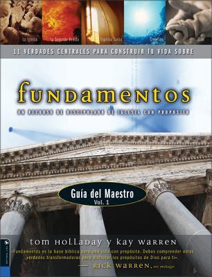 Fundamentos, Volume 1: Un Recurso de Discipulado de Iglesia Con Proposito - Holladay, Tom, and Warren, Kay, Professor, and Warren, Rick, D.Min. (Prologue by)