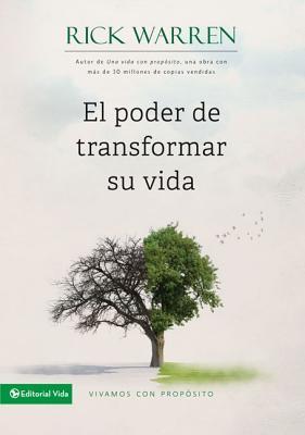 El Poder de Transformar su Vida - Warren, Rick, D.Min.