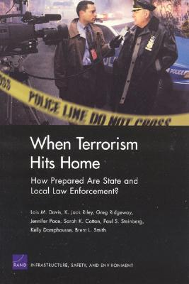 How Prepared Are First Responders for Domestic Terrorism? - Davis, Lois M, and Riley, K Jack, and Ridgeway, Greg