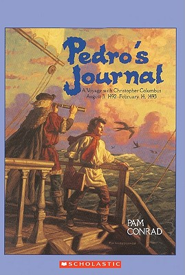 Pedro's Journal: A Voyage with Christopher Columbus August 3, 1492-February 14, 1493 - Conrad, Pam, and Koeppen, Peter (Illustrator)