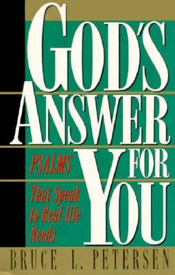 God's Answer for You: Psalms That Speak to Real-Life Needs - Petersen, Bruce L