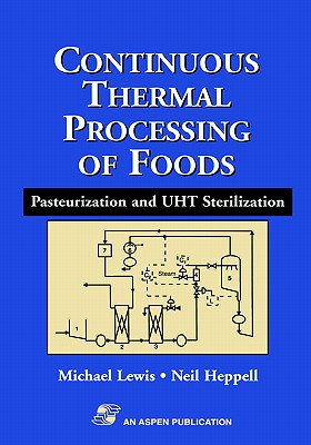 Continuous Thermal Processing of Foods: Pasteurization and Uht Sterilization - Lewis, Michael, and Heppell, Neil J, and Lewis, M