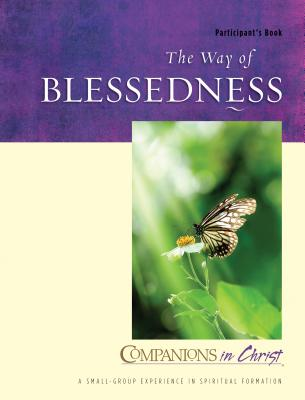 Companions in Christ: The Way of Blessedness: Participant's Book - Redding, Mary Lou, and Thompson, Marjorie J, and Bryant, Stephen D