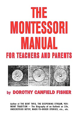 The Montessori Manual for Teachers and Parents - Fisher, Dorothy Canfield