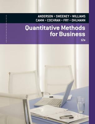 Quantitative Methods for Business - Anderson, David R, and Sweeney, Dennis J, and Williams, Thomas A