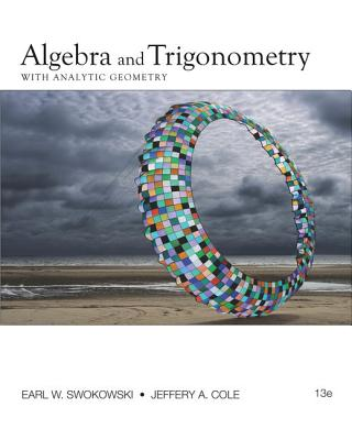 Algebra and Trigonometry with Analytic Geometry - Swokowski, Earl W, and Cole, Jeffery A