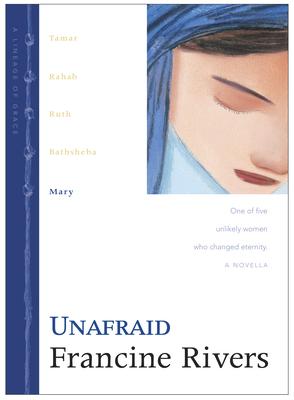 Unafraid: Mary - Rivers, Francine