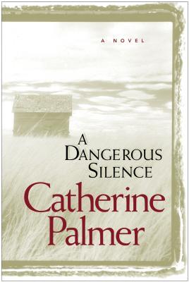 A Dangerous Silence - Palmer, Catherine