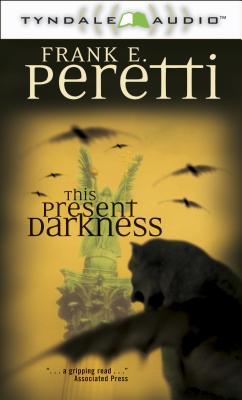 This Present Darkness - Peretti, Frank E