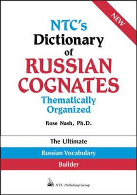 NTC's Dictionary of Russian Cognates: Thematically Organized - Nash, Rose, and National Textbook Company