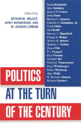 Politics at the Turn of the Century - Melzer, Arthur, and Melzer, Authur (Editor), and Zinman, Richard (Editor)