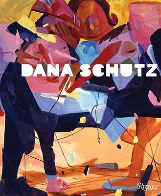 Dana Schutz - Schwabsky, Barry, and Foer, Jonathan Safran (Foreword by)