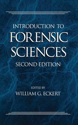 Introduction to Forensic Sciences, Second Edition - Eckert, William G
