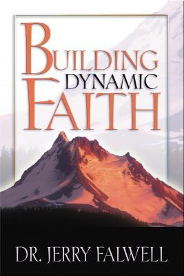 Building Dynamic Faith - Falwell, Jerry