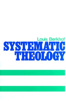 Systematic Theology - Berkhof, Louis