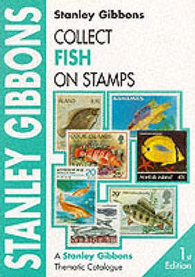 Collect Fish on Stamps - Gibbons, Stanley, and Aggersberg, D.J. (Volume editor)
