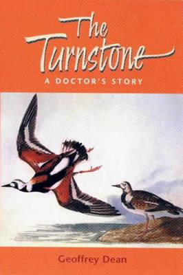The Turnstone: A Doctor's Story - Dean, Geoffrey, MBE