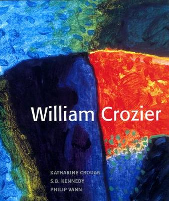William Crozier - Crouan, Katharine (Editor), and Kennedy, S B, and Vann, Philip