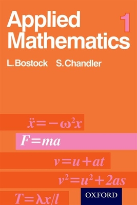Applied Mathematics 1 - Bostock, L., and Chandler, F. S.