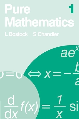 Pure Mathematics 1 - Bostock, L, and Chandler, S