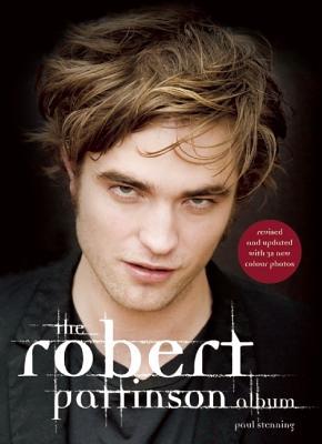 The Robert Pattinson Album - Stenning, Paul