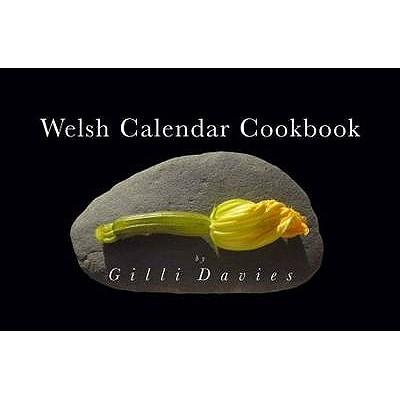 The Welsh Calendar Cookbook - Davies, Gilli