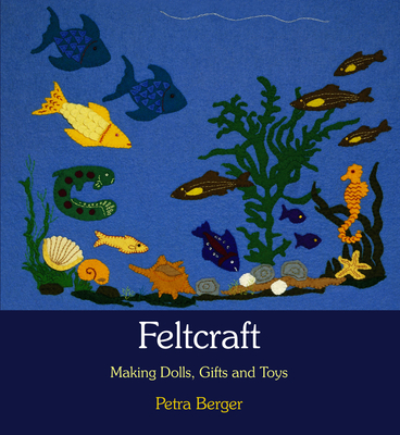 Feltcraft: Making Dolls, Gifts and Toys - Berger, Petra