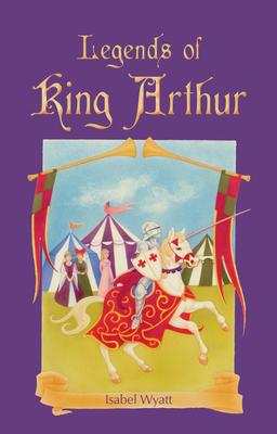 Legends of King Arthur - Wyatt, Isabel