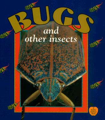 Bugs and Other Insects - Kalman, Bobbie, and Everts, Tammy