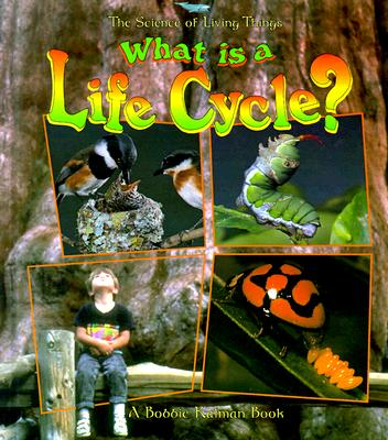What Is a Life Cycle? - Kalman, Bobbie, and Langille, Jaqueline