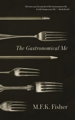 The Gastronomical Me - Fisher, M F K