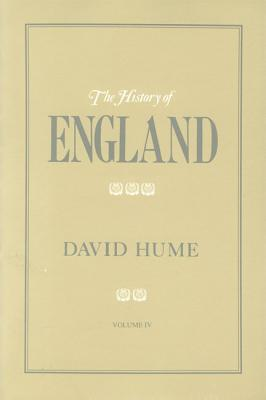 The History of England, Volume 4: From the Invasion of Julius Caesar to the Revolution in 1688 - Hume, David, and Todd, William B (Foreword by)