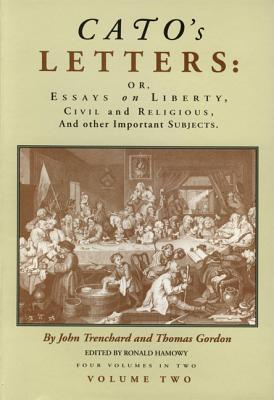 Cato's Letters: Essays on Liberty - Trenchard, John, and Gordon, Thomas, and Cato