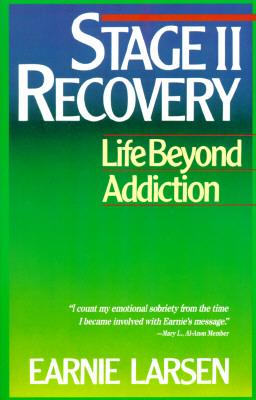 Stage II Recovery: Life Beyond Addiction - Larsen, Earnie