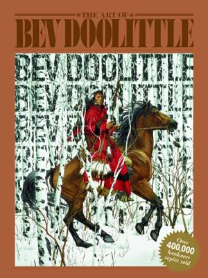 The Art of Bev Doolittle - Maclay, Elise, and Ballantine, Betty (Editor), and Leone, Len (Designer)