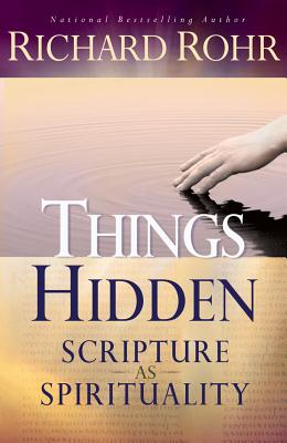 Things Hidden: Scripture as Spirituality - Rohr, Richard, O.F.M.