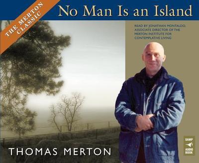 No Man Is an Island - Merton, Thomas, and Montaldo, Jonathan (Read by)