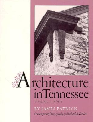 Architecture in Tennessee, 1768-1897 - Patrick, James