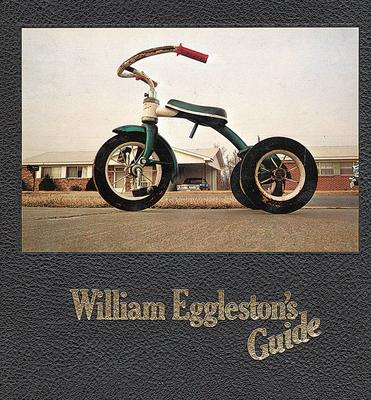 William Eggleston's Guide - Eggleston, William (Photographer), and Szarkowski, John, Mr. (Text by)