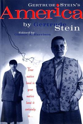 Gertrude Stein's America - Stein, Gertrude, Ms., and Harrison, Gilbert A (Editor)
