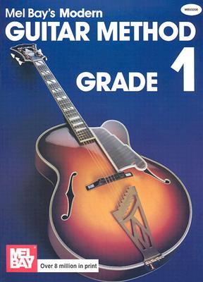Mel Bay's Modern Guitar Method: Grade 1 - Bay, Mel