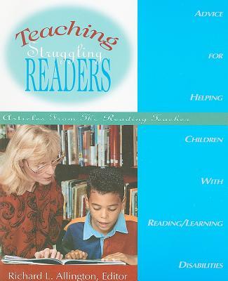 Teaching Struggling Readers: Articles from the Reading Teacher - Allington, Richard L, PhD (Editor)