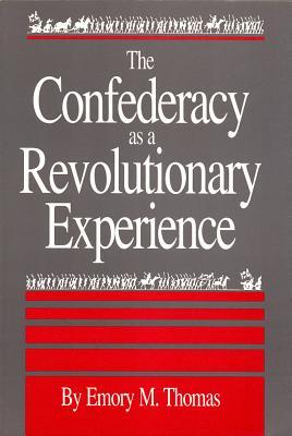 Confederacy as a Revolutionary Experience - Thomas, Emory M