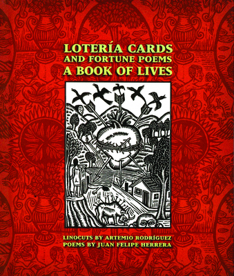 Loteria Cards and Fortune Poems: A Book of Lives - Herrera, Juan Felipe, and Garcia, Rupert (Introduction by)