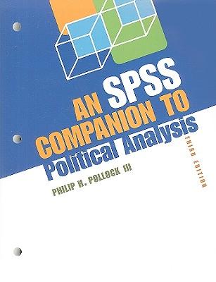 An SPSS Companion to Political Analysis - Pollock, Philip H, III