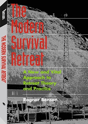 The Modern Survival Retreat - Benson, Ragnar